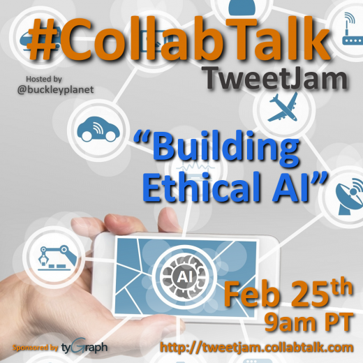 "CollabTalk TweetJam on ""Building Ethical AI"" for February 2019"