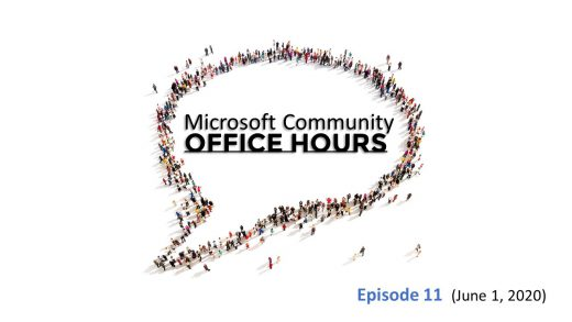 Microsoft Community Office Hours Episode 11