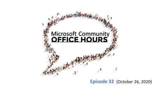 Microsoft Community Office Hours Episode 32