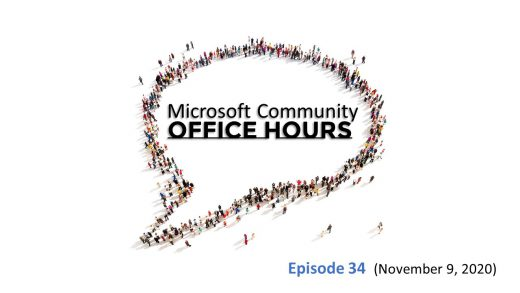 Microsoft community Office Hours Episode 34 from November 9th, 2020