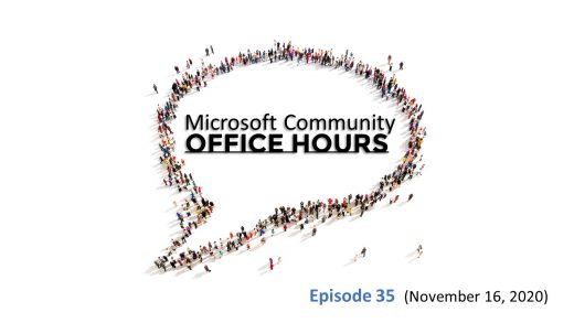 Microsoft Community Office Hours Episode 35 from November 16th, 2020